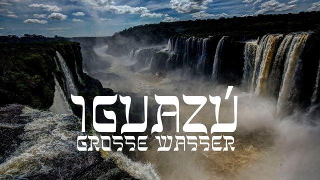 Iguazú - Große Wasser
