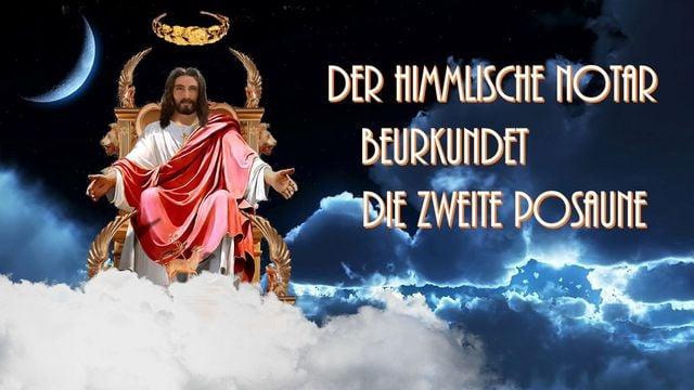 Der himmlische Notar beurkundet die zweite Posaune