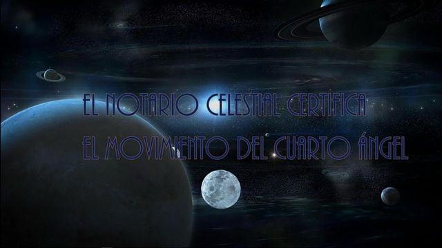 El Notario celestial certifica el Movimiento del Cuarto Ángel