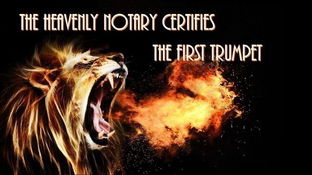 The Heavenly Notary certifies the first trumpet