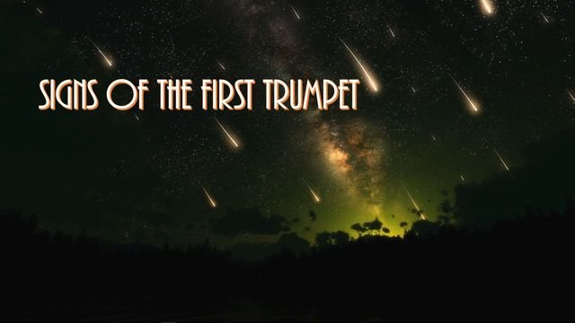 Signs of the First Trumpet