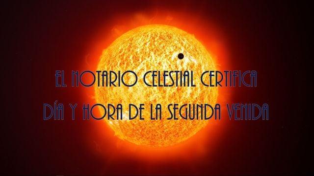 El Notario Celestial certifica día y hora de la Segunda Venida